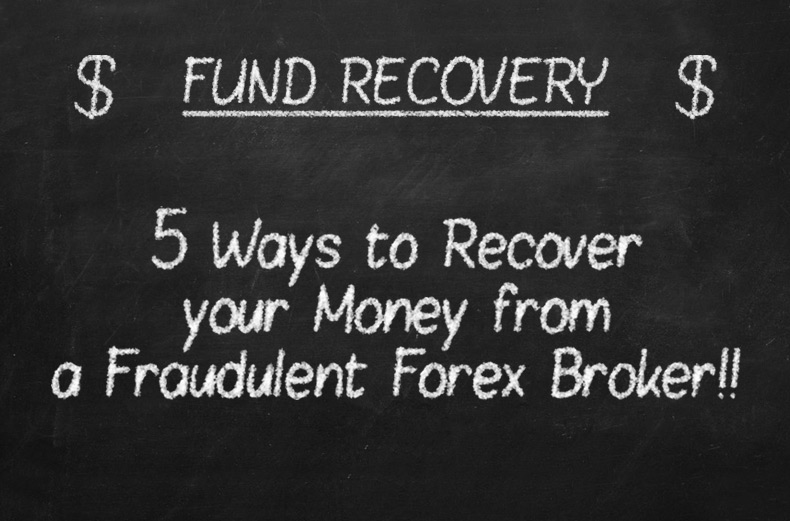 5 ways to recover your fund from a fraudulent Forex, Binary or Crypto Broker in 2019
